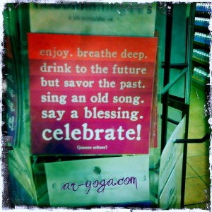 enjoy breathe deep drink to the future but savor the past sing an old song say a blessing celebrate